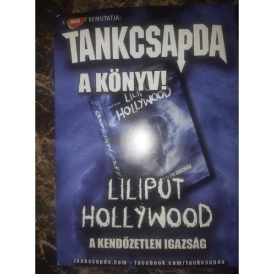 Tankcsapda Liliput Hollywood (A kendőzetlen igazság) (Könyv) | Lemezkuckó CD bolt