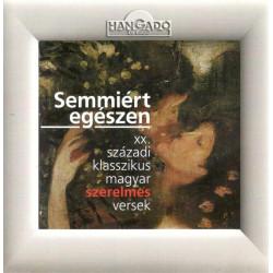 Semmiért egészen - XX. századi klasszikus magyar szerelmes versek