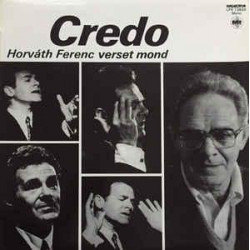 Credo - Horváth Ferenc verset mond