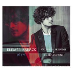 Elemér Balázs plays Chopin 24 Preludes & 24 Reflections