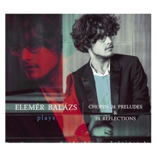 Elemér Balázs Elemér Balázs plays Chopin 24 Preludes & 24 Reflections (CD) | Lemezkuckó CD bolt