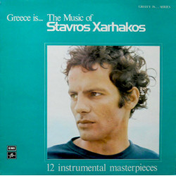 Greece Is... The Music Of Stavros Xarhakos