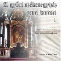A győri székesegyház zenei kincsei I. (2CD)