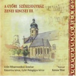 A győri székesegyház zenei kincsei III.