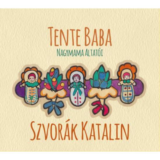 Szvorák Katalin Tente baba (Nagymama altatói) (CD) | Lemezkuckó CD bolt