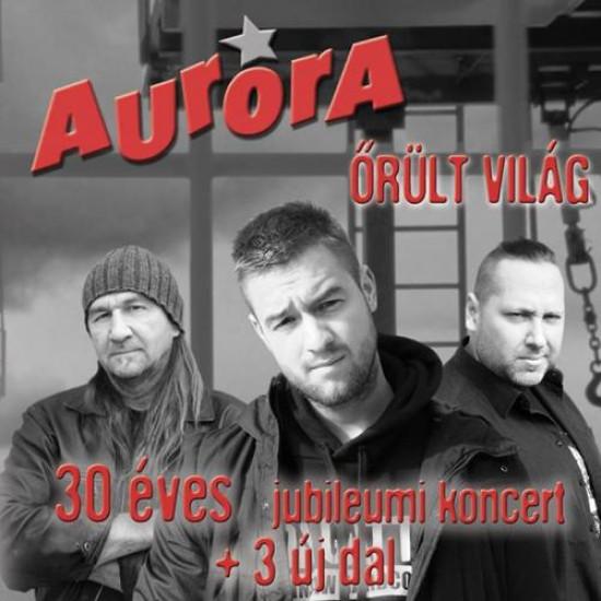 Aurora Őrűlt világ (CD)   Lemezkuckó CD bolt