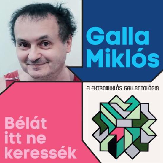 GALLA MIKLÓS Bélát itt ne keressék (2CD) [Elektomiklós Gallantológia] (CD) | Lemezkuckó CD bolt